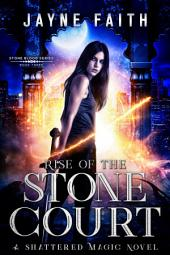 Rise of the Stone Court: Stone Blood Series Book 3
