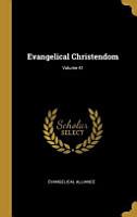 Evangelical Christendom  Volume 41 PDF