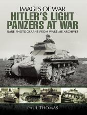 Hitler's Light Panzers at War: Rare Photographs from Wartime Archives