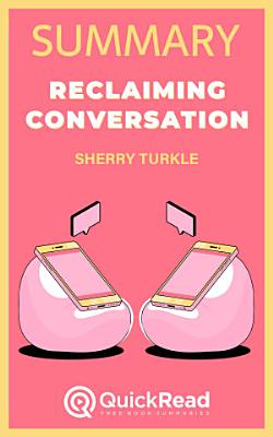 Summary of    Reclaiming Conversation    by Sherry Turkle