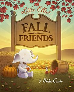 Little Elliot  Fall Friends Book