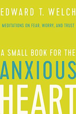 A Small Book for the Anxious Heart