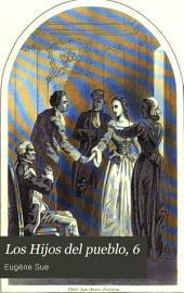 Los Hijos del pueblo, 6: sus conquistas, sus martirios, sus glorias, sus luchas, sus triunfos y merecimientos. Historia de veinte siglos