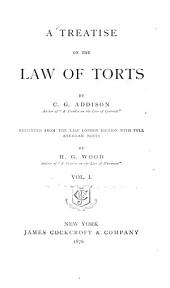 A Treatise on the Law of Torts: Volume 1