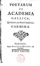 Poetarum ex Academia gallica qui latine aut Graece scripserunt carmina