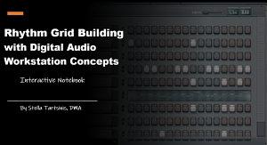 Rhythm Grid Building w Digital Audio Workstation Concepts   Interactive Notebook PDF