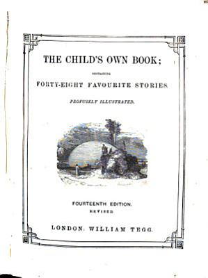 The child s own book  Illustrated     The ninth edition  Revised and corrected  with original tales translated from the German PDF