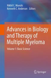 Advances in Biology and Therapy of Multiple Myeloma: Volume 1: Basic Science