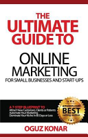 The Ultimate Guide to Online Marketing for Small Businesses and Start Ups PDF