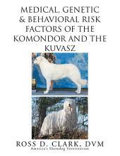 Medical, Genetic & Behavioral Risk Factors of Kuvaszok and Komondor