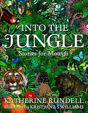 Into the Jungle  Stories for Mowgli PDF