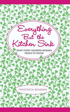 Everything But the Kitchen Sink PDF