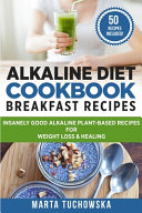 Alkaline Diet Cookbook - Breakfast Recipes