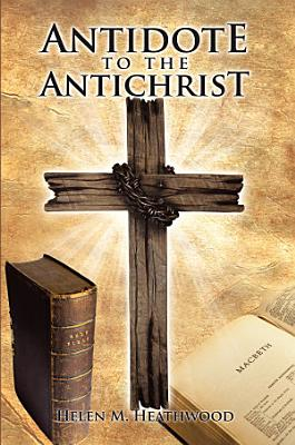 Antidote to the Antichrist PDF