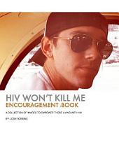 HIV Won't Kill Me: Encouragement eBook
