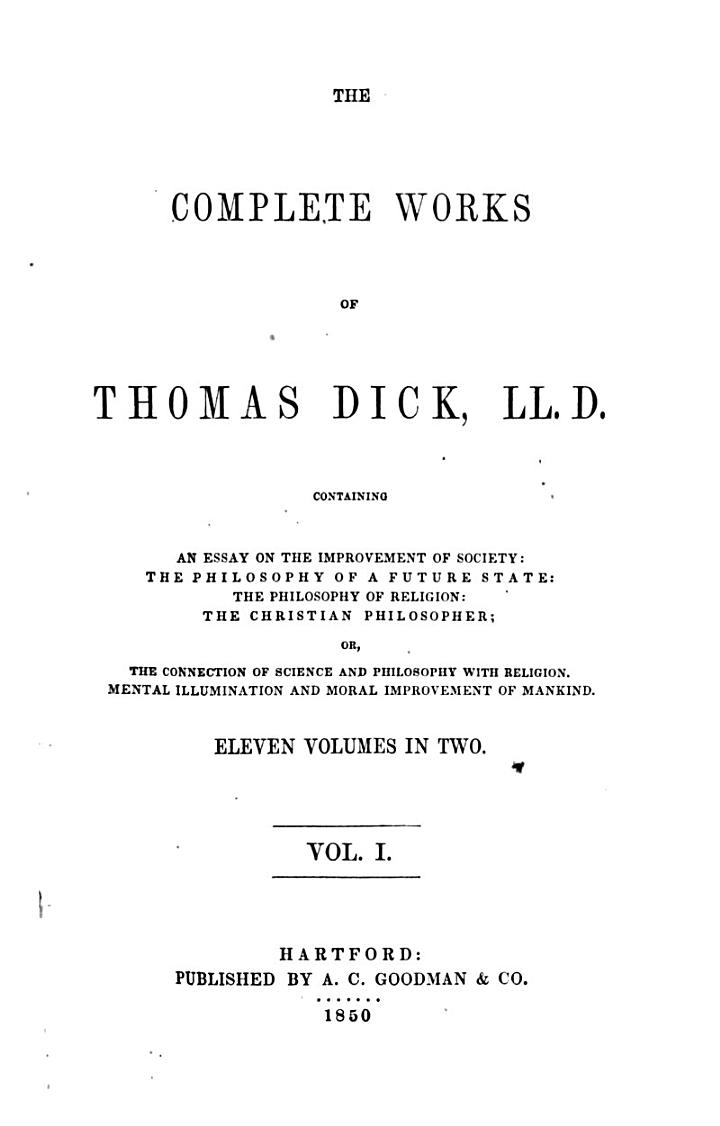 On the improvement of society by the diffusion of knowledge. The philosophy of a future state. The philosophy of religion. On the mental illumination and moral improvement of mankind. An essay on the sin and evils of covetousness