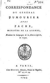Correspondance du général Dumourier avec Pache, ministre de la guerre, pendant la campagne de la Belgique, en 1792