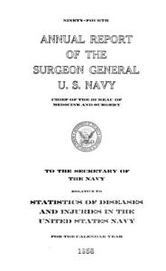 Annual Report of the Surgeon General  U S  Navy  Chief of the Bureau of Medicine and Surgery  to the Secretary of the Navy Relative to Statistics of Diseases and Injuries in the United States Navy