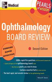 Ophthalmology Board Review: Pearls of Wisdom, Second Edition: Pearls of Wisdom, Second Edition, Edition 2