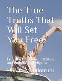 The True Truths That Will Set You Free