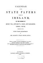 Calendar of the State Papers Relating to Ireland Preserved in the State Paper Department of Her Majesty's Public Record Office ....