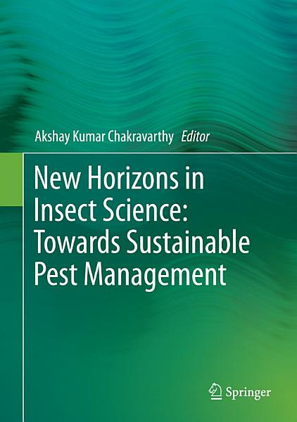 Download New Horizons in Insect Science  Towards Sustainable Pest Management Book