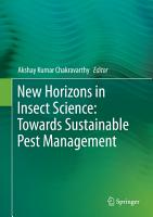 New Horizons in Insect Science  Towards Sustainable Pest Management PDF