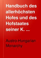 Handbuch des allerhöchsten Hofes und des Hofstaates seiner K. und K. Apostolischen Majestät ...
