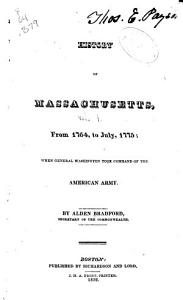 History of Massachusetts  From 1764  to July  1775 Book