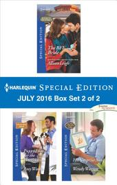 Harlequin Special Edition July 2016 Box Set 2 of 2: The BFF Bride\Puppy Love for the Veterinarian\His Surprise Son