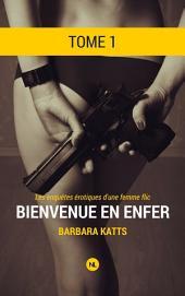 Les enquêtes érotiques d'une femme flic, tome 1: Bienvenue en enfer