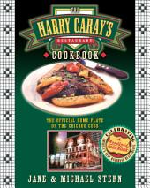 The Harry Caray's Restaurant Cookbook: The Official Home Plate of the Chicago Cubs