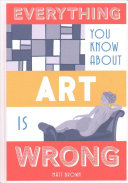 Everything You Know About Art is Wrong PDF