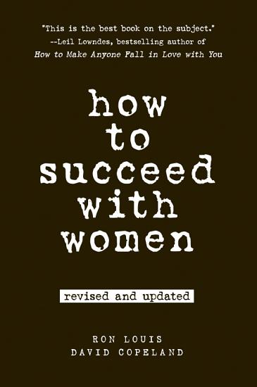 How to Succeed with Women  Revised and Updated PDF