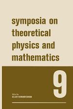 Symposia on Theoretical Physics and Mathematics 9