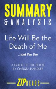 Summary   Analysis of Life Will Be the Death of Me   and You Too  Book