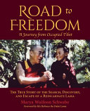 Road to Freedom   A Journey from Occupied Tibet PDF