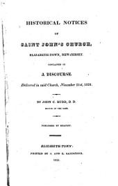 Historical Notices of Saint John's Church, Elizabeth-Town, New-Jersey: Contained in a Discourse Delivered in Said Church, November 21st, 1824