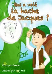 Qui a volé la hache de Jacques ?: Pièce de théâtre pour les élèves du primaire