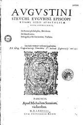 Augustini Steuchi,... de Perenni philosophia libri X...