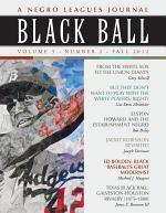 Black Ball: A Negro Leagues Journal, Vol. 5, No. 2 (Fall 2012)