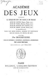 Académie des jeux: contenant la règle des jeux de calcul & de hasard ...