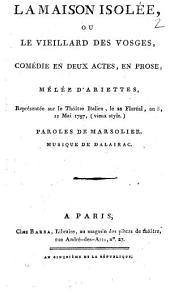 La Maison isolée, ou Le vieillard des Vosges: comédie en deux actes, en prose, mélée d'ariettes