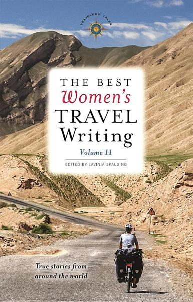 Download The Best Women s Travel Writing  Volume 11 Book