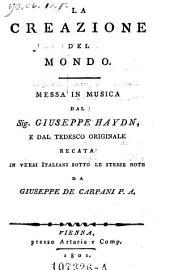 La creazione del mondo. Messa in musica da Giuseppe Haydn e dal tedesco originale recata in versi italiani ... da Giuseppe de Carpani