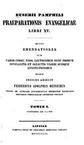 Eusebii Pamphili Praeparationis evangelicae libri XV: Volume 1