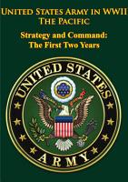 United States Army in WWII   the Pacific   Strategy and Command  the First Two Years PDF