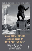 Mass Dictatorship and Memory as Ever Present Past PDF