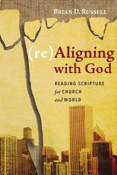 (re)Aligning with God: Reading Scripture for Church and World