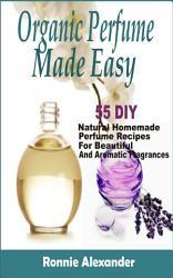 Organic Perfume Made Easy Book PDF